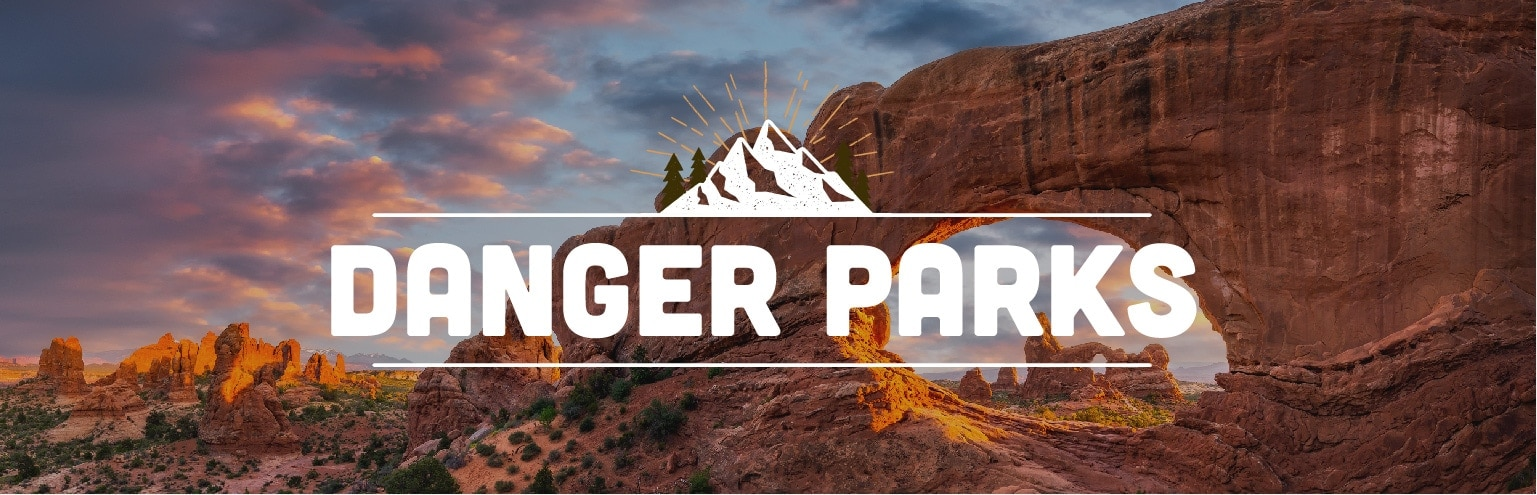 Danger Parks: Which U.S. National Parks Are The Most Dangerous?