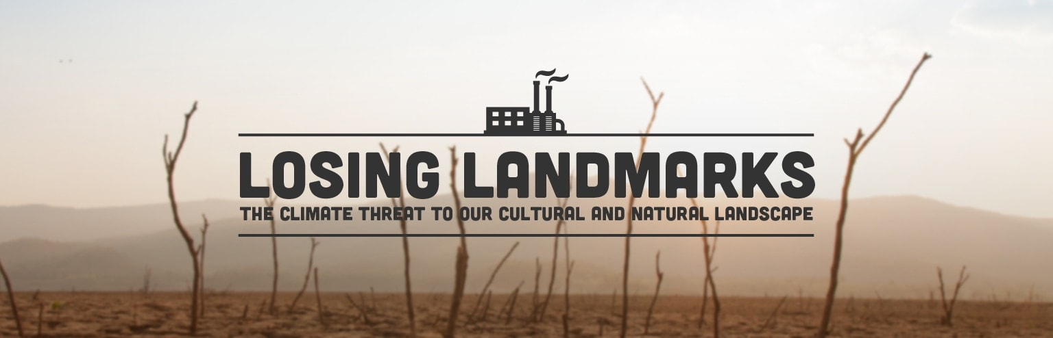 The Climate Threat to our Cultural and Natural Landscape