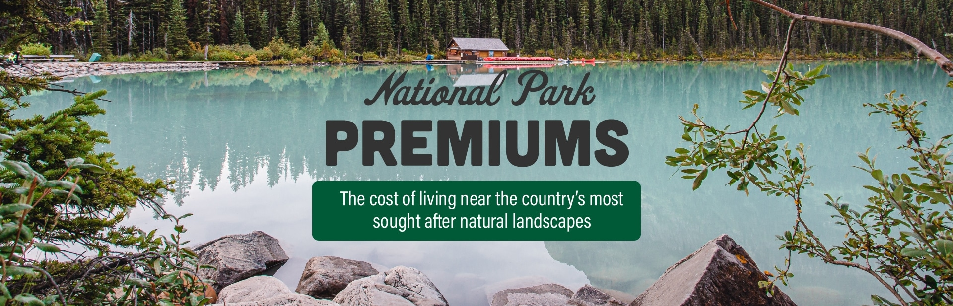 National Park Premiums: The Cost of Living Near the Country's Most Sought After Natural Landscapes